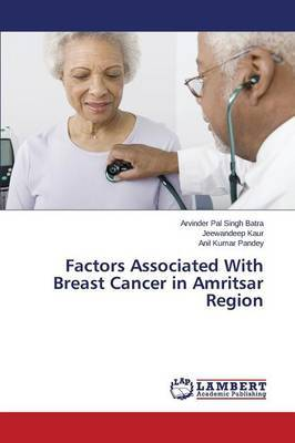 Factors Associated with Breast Cancer in Amritsar Region