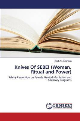 Knives of Sebei (Women, Ritual and Power)