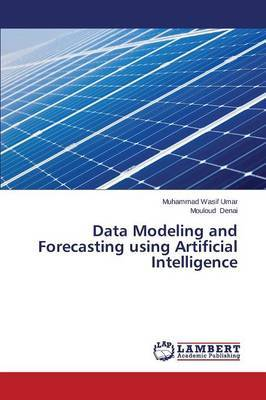 Data Modeling and Forecasting Using Artificial Intelligence