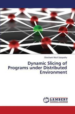 Dynamic Slicing of Programs Under Distributed Environment