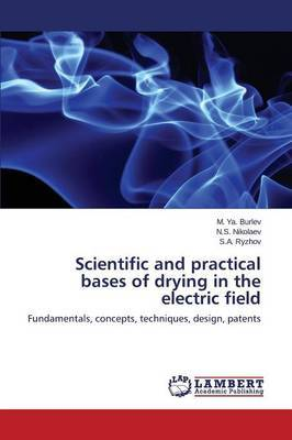 Scientific and Practical Bases of Drying in the Electric Field