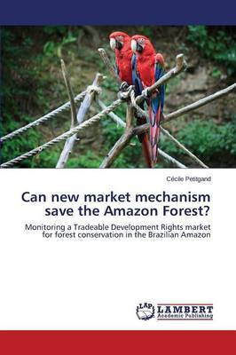 Can New Market Mechanism Save the Amazon Forest?