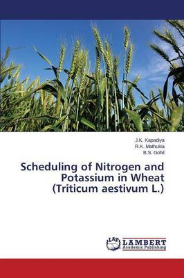 Scheduling of Nitrogen and Potassium in Wheat (Triticum Aestivum L.)