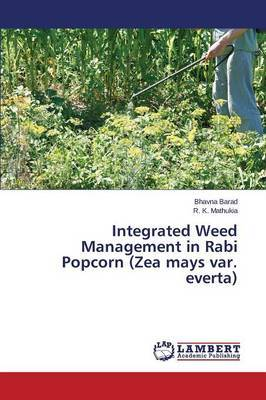Integrated Weed Management in Rabi Popcorn (Zea Mays Var. Everta)