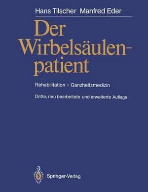 Der Wirbelsaulenpatient: Rehabilitation - Ganzheitsmedizin