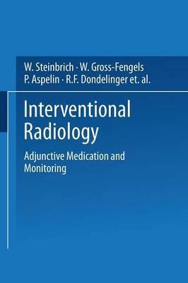 Interventional Radiology: Adjunctive Medication and Monitoring