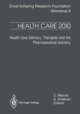Health Care: Health Care Delivery, Therapies and the Pharmaceutical Industries: 2010