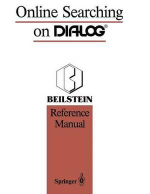 Online Searching on Dialog: Beilstein Reference Manual