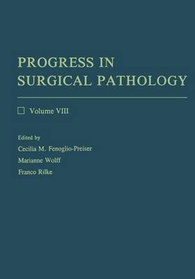 Progress in Surgical Pathology: Volume VIII