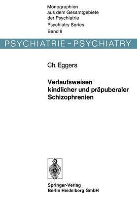 Verlaufsweisen Kindlicher Und Prapuberaler Schizophrenien