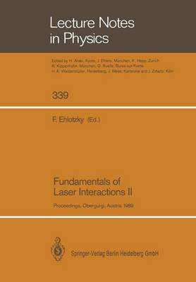 Fundamentals of Laser Interactions II: Proceedings of the Fourth Meeting on Laser Phenomena Held at the Bundessportheim in Obergurgl, Austria, 26 February - 4 March 1989
