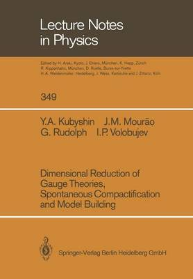 Dimensional Reduction of Gauge Theories, Spontaneous Compactification and Model Building