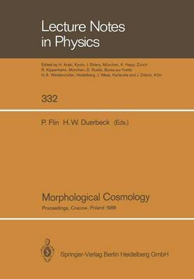 Morphological Cosmology: Proceedings of the XIth Cracow Cosmological School Held in Cracow, Poland, August 22-31, 1988