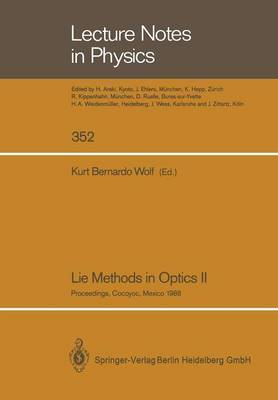 Lie Methods in Optics II: Proceedings of the Second Workshop Held at Cocoyoc, Mexico July 19-22, 1988