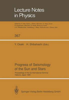 Progress of Seismology of the Sun and Stars: Proceedings of the Oji International Seminar Held at Hakone, Japan, 11-14 December 1989