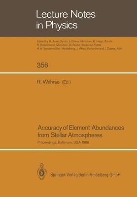 Accuracy of Element Abundances from Stellar Atmospheres: Proceedings of Two Sessions Allocated at the IAU General Assembly in Baltimore, USA, August 1988