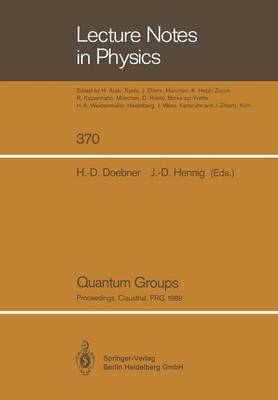 Quantum Groups: Proceedings of the 8th International Workshop on Mathematical Physics, Held at the Arnold Sommerfeld Institute, Clausthal, FRG, on 19-26 July 1989
