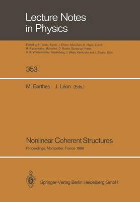 Nonlinear Coherent Structures: Proceedings of the 6th Interdisciplinary Workshop on Nonlinear Coherent Structures in Physics, Mechanics, and Biological Systems Held at Montpellier, France, June 21-23, 1989