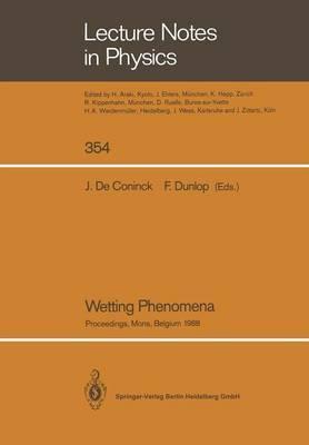 Wetting Phenomena: Proceedings of a Workshop on Wetting Phenomena Held at the University of Mons, Belgium, October 17-19, 1988