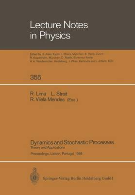 Dynamics and Stochastic Processes: Theory and Applications. Proceedings of a Workshop Held in Lisbon, Portugal October 24-29, 1988
