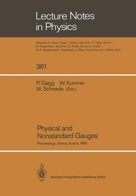 Physical and Nonstandard Gauges: Proceedings of a Workshop Organized at the Institute for Theoretical Physics of the Technical University, Vienna, Austria September 19-23, 1989