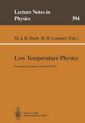 Low Temperature Physics: Proceedings of the Summer School, Held at Blydepoort, Eastern Transvaal, South Africa, 15-25 January 1991