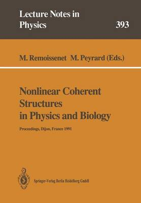 Nonlinear Coherent Structures in Physics and Biology: Proceedings of the 7th Interdisciplinary Workshop Held at Dijon, France, 4-6 June 1991