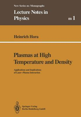 Plasmas at High Temperature and Density: Applications and Implications of Laser-Plasma Interaction