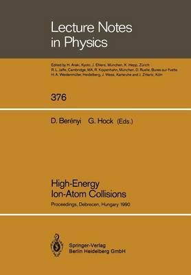 High-Energy Ion-Atom Collisions: Proceedings of the 4th Workshop on High-Energy Ion-Atom Collision Processes Held in Debrecen, Hungary, 17-19 September 1990