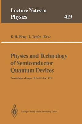Physics and Technology of Semiconductor Quantum Devices: Proceedings of the International School Held in Mesagne (Brindisi), Italy, 21-26 September 1992