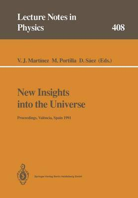 New Insights into the Universe: Proceedings of a Summer School Held in Valencia, Spain, 23-27 September 1991