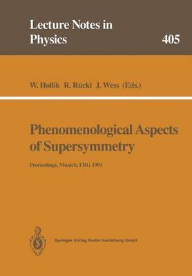 Phenomenological Aspects of Supersymmetry: Proceedings of a Series of Seminars Held at the Max-Planck-Institut Fur Physik Munich, Frg, May to November 1991