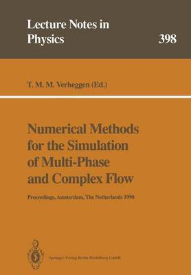 Numerical Methods for the Simulation of Multi-Phase and Complex Flow: Proceedings of a Workshop Held at Koninklijke/Shell-Laboratorium, Amsterdam Amsterdam, the Netherlands, 30 May - 1 June 1990