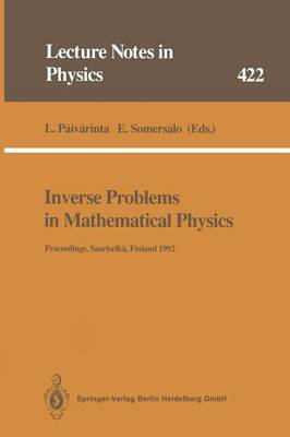Inverse Problems in Mathematical Physics: Proceedings of the Lapland Conference on Inverse Problems Held at Saariselka, Finland, 14-20 June 1992