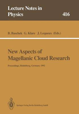 New Aspects of Magellanic Cloud Research: Proceedings of the Second European Meeting on the Magellanic Clouds Organized by the Sonderforschungsbereich 328  Evolution of Galaxies  Held at Heidelberg, Germany, 15-17 June 1992