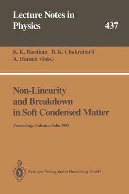 Non-Linearity and Breakdown in Soft Condensed Matter: Proceedings of a Workshop Held at Calcutta, India 1-9 December 1993
