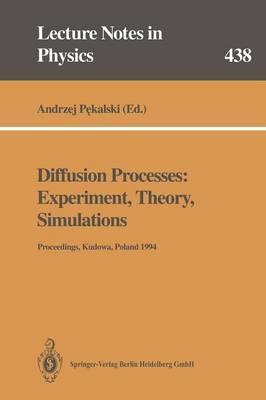 Diffusion Processes: Experiment, Theory, Simulations: Proceedings of the Vth Max Born Symposium Held at Kudowa, Poland, 1-4 June 1994