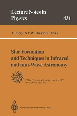 Star Formation and Techniques in Infrared and MM-Wave Astronomy: Lectures Held at the Predoctoral Astrophysics School V Organized by the European Astrophysics Doctoral Network (Eadn) in Berlin, Germany, 21 September - 2 October 1992