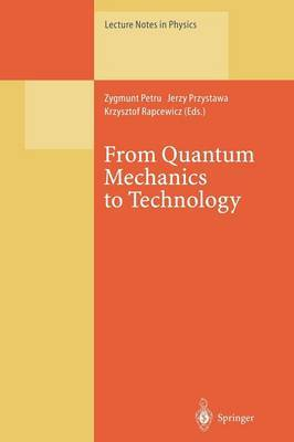 From Quantum Mechanics to Technology: Proceedings of the XXXIInd Winter School of Theoretical Physics, Held in Karpacz, Poland, 19-29 February 1996