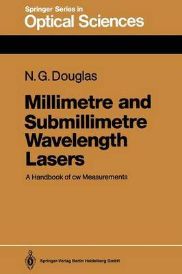 Millimetre and Submillimetre Wavelength Lasers: A Handbook of cw Measurements