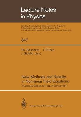 New Methods and Results in Non-Linear Field Equations: Proceedings of a Conference Held at the University of Bielefeld, Federal Republic of Germany, 7-10 July 1987