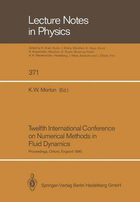 Twelfth International Conference on Numerical Methods in Fluid Dynamics: Proceedings of the Conference Held at the University of Oxford, England on 9-13 July 1990