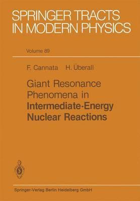 Giant Resonance Phenomena in Intermediate Energy Nuclear Reactions