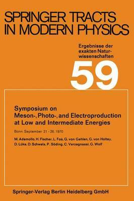 Symposium on Meson-, Photo-, and Electroproduction at Low and Intermediate Energies: Bonn, September 21-26, 1970