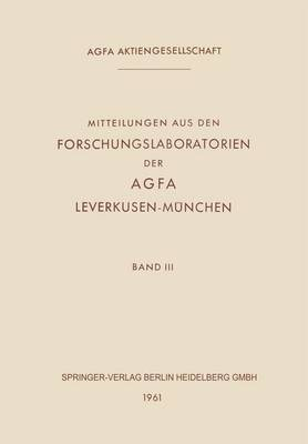 Mitteilungen Aus Den Forschungslaboratorien Der Agfa Leverkusen-Munchen