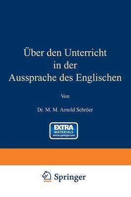 Uber Den Unterricht in Der Aussprache Des Englischen
