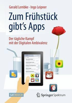 Zum Fruhstuck Gibt's Apps: Der Tagliche Kampf Mit Der Digitalen Ambivalenz