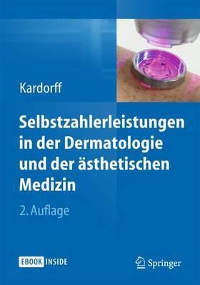 Selbstzahlerleistungen in Der Dermatologie Und Der Asthetischen Medizin