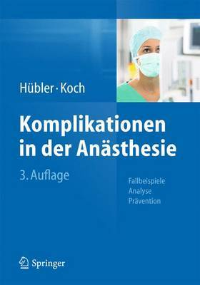 Komplikationen in Der Anasthesie: Fallbeispiele Analyse Pravention