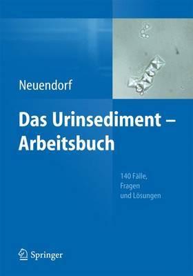 Das Urinsediment - Arbeitsbuch: 140 Falle, Fragen Und Losungen